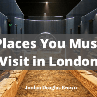 Places You Must Visit in London — Jordan Douglas Brown